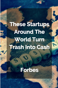 These_Startups_Around_The_World_Turn_Trash_Into_Cash.png