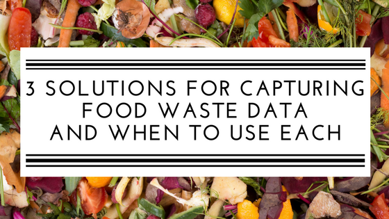 3 solutions for capturing food waste data and when to use each.png