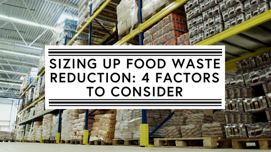 Sizing up food waste reduction: 4 factors to consider (1)-1