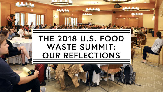 The 2018 U.S. Food Waste Summit_ Our Reflections