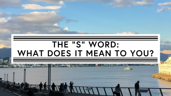 The _S_ word_ What does it mean to you_